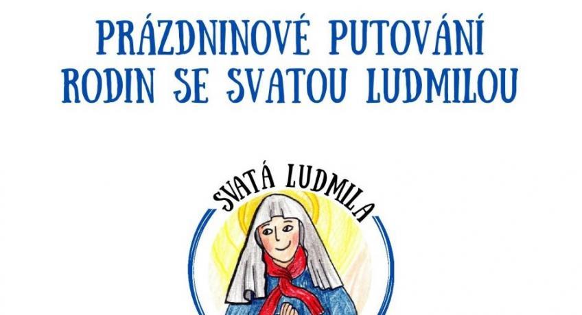 Prázdninové putování rodin se sv. Ludmilou