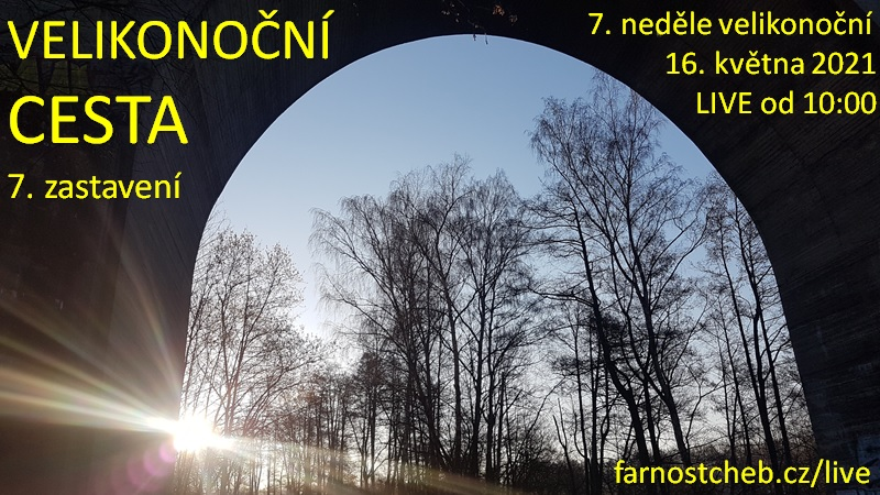 Nanebevstoupení Páně 16. 5. VIDEO + AUDIO