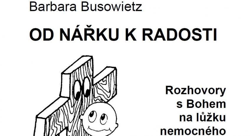 Barbara Busowietz: Od nářku k radosti