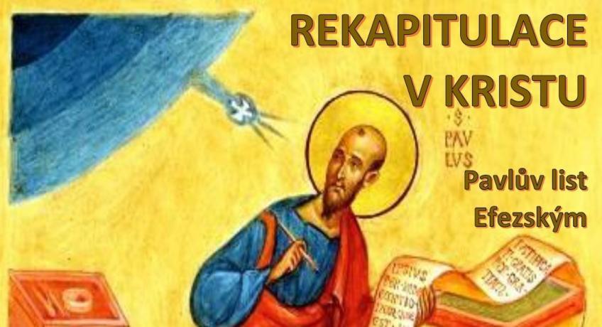 """RvK 1: Rekapitulace všeho v Kristu aneb """"Nechoď tady jako tělo bez hlavy!"""""""